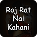 Download Roj Rat Nai Kahani 3.6 APK