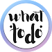 Download What To Do - daily cheerful kind ideas 1.04 APK
